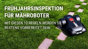 Beitragsbild Frühjahrsinspektion für ihren Mähroboter: 10 Regeln zum Saisonstart